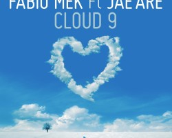 Fabio Mek ft Jae'Are – Cloud 9 (Jack & Joy Remix)