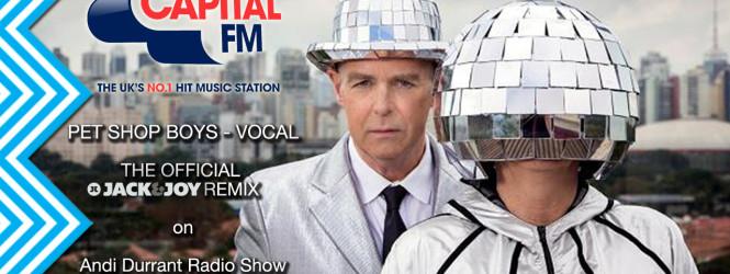 The Jack & Joy Rmx of Pet Shop Boys 'Vocal' on Capital FM