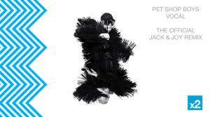 Pet Shop Boys - Vocal (Jack & Joy Mix)