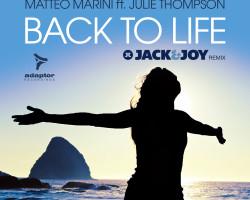 Matteo Marini ft Julie Thompson – Back To Life (Jack & Joy Remix)