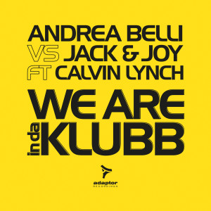 Andrea Belli vs Jack & Joy ft Calvin Lynch - We Are InDaKlubb (Official Main Theme of 105 InDaKlubb on Radio 105