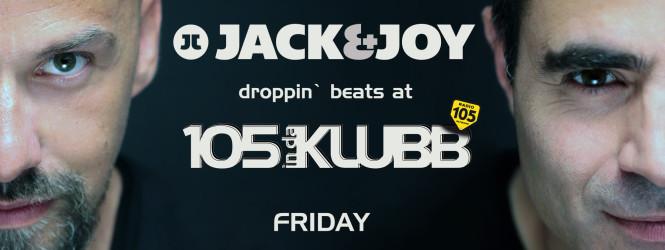 JACK & JOY @ 105 InDaKlubb [RELOAD]